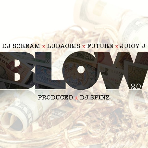 Новый трек DJ Scream Ft Future, Ludacris & Juicy J – Blow 2.0