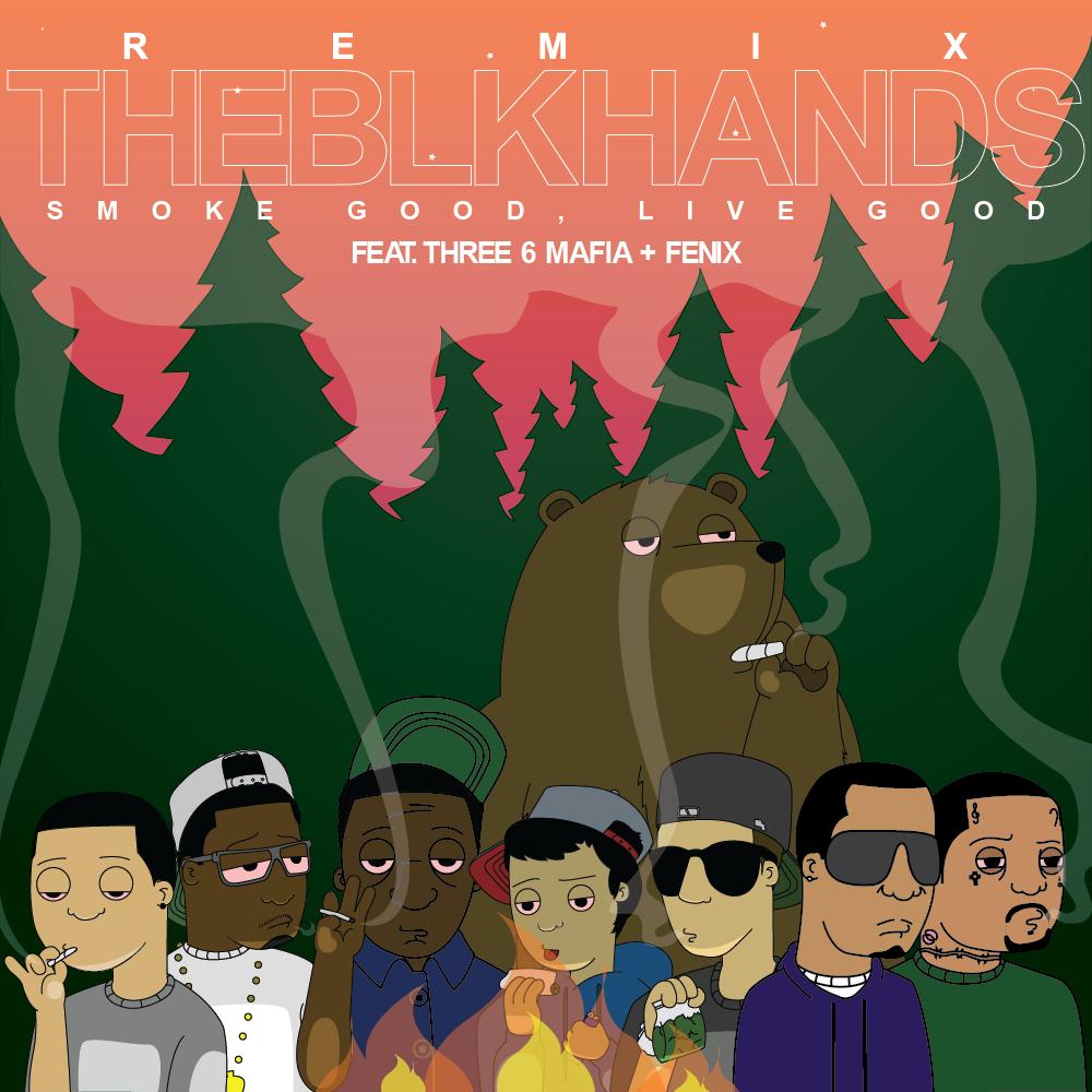 Новый трек THEBLKHANDS – Smoke Good, Live Good (Remix) Feat. Three 6 Mafia & Fenix (Prod. ILLA)