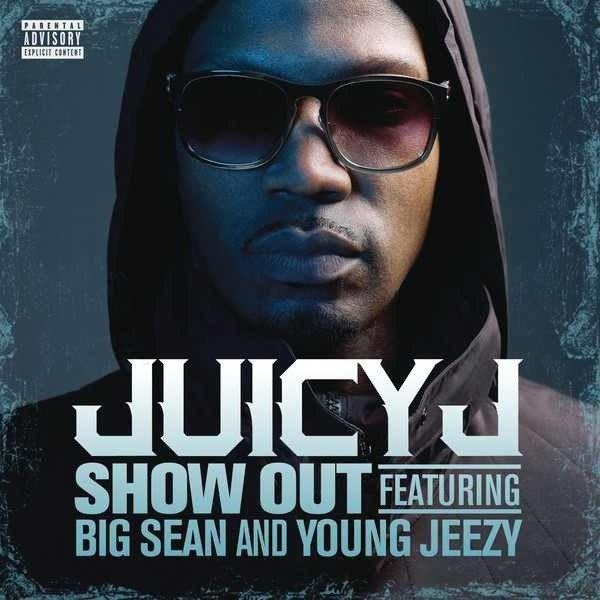 Трек Juicy J'я - Show Out (при участии Young Jeezy и Big Sean'a)