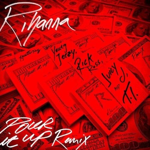 Rihanna – Pour It Up (Official Remix) с участием Young Jeezy, Rick Ross,T.I и Juicy J
