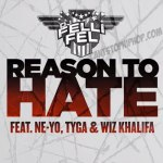 Премьера трека «Reason To Hate» от DJ Felli Fel'a, с участимем Ne-Yo, Tyg'и и Wiz'a.