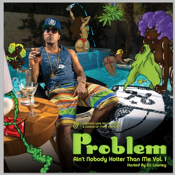 Сегодня вышел микстейп у хорошего друга Wiz'a - Problem'a. Тейп носит название Ain't Nobody Hotter Than Me