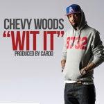 Chevy Woods – Wit It