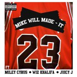 Долгожданная премьера сингла «23» от Mike Will Made It, при участии Wiz'a, Juicy J'я и Miley Cyrus.