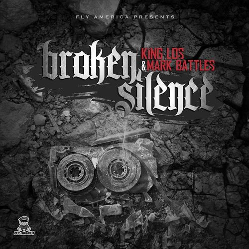 King Los & Mark Battles - Broken Silence (Mixtape)