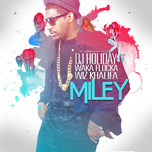 DJ Holiday – Miley (feat. Wiz Khalifa & Waka Flocka)