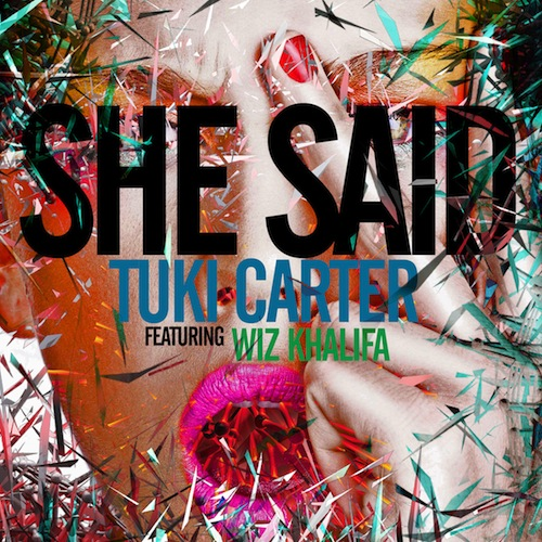 Tuki Carter – She Said (feat. Wiz Khalifa)