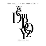 Puff Daddy — We Dem Boyz Feat. Meek Mill & French Montana (Remix)