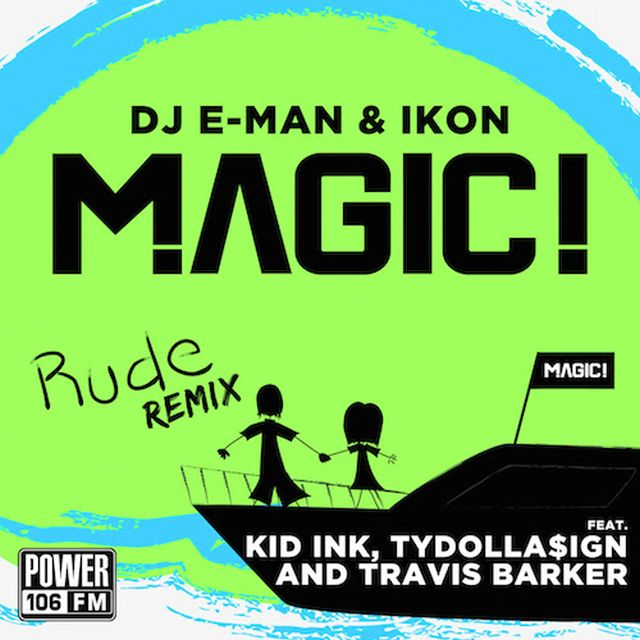 MAGIC! – Rude (Remix) (feat. Kid Ink, Ty Dolla $ign & Travis Barker)